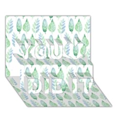 Green Watercolour Leaves Pattern You Did It 3d Greeting Card (7x5) by TanyaDraws
