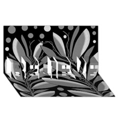 Gray Plant Design Believe 3d Greeting Card (8x4) by Valentinaart