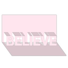 Pink Color Design Believe 3d Greeting Card (8x4) by picsaspassion
