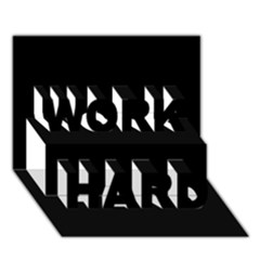 Black Color Design Work Hard 3d Greeting Card (7x5) by picsaspassion