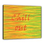 Chill out Canvas 24  x 20