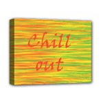 Chill out Deluxe Canvas 14  x 11