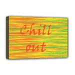 Chill out Deluxe Canvas 18  x 12
