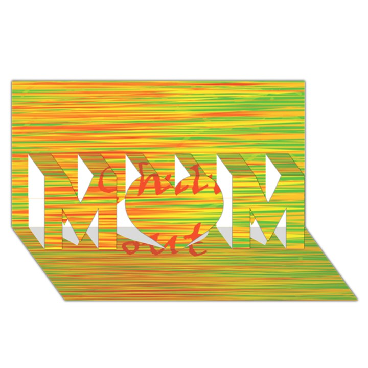 Chill out MOM 3D Greeting Card (8x4)
