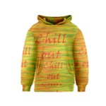 Chill out Kids  Pullover Hoodie