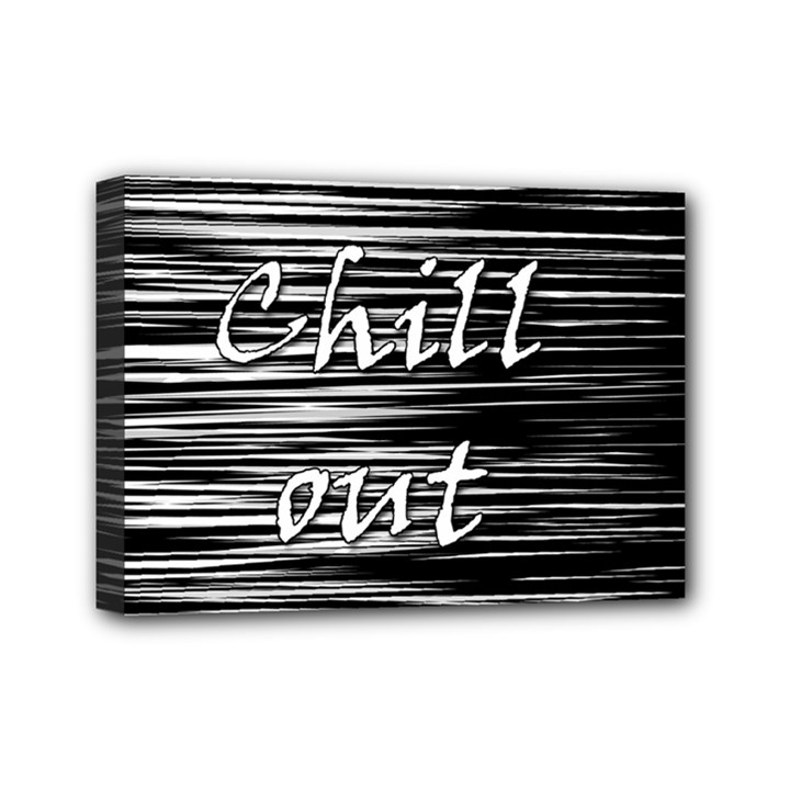 Black an white  Chill out  Mini Canvas 7  x 5