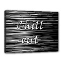 Black an white  Chill out  Canvas 16  x 12  View1