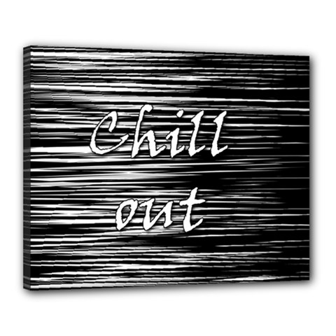 Black An White  chill Out  Canvas 20  X 16