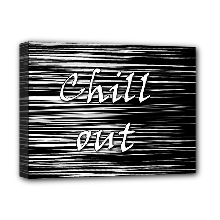 Black an white  Chill out  Deluxe Canvas 16  x 12