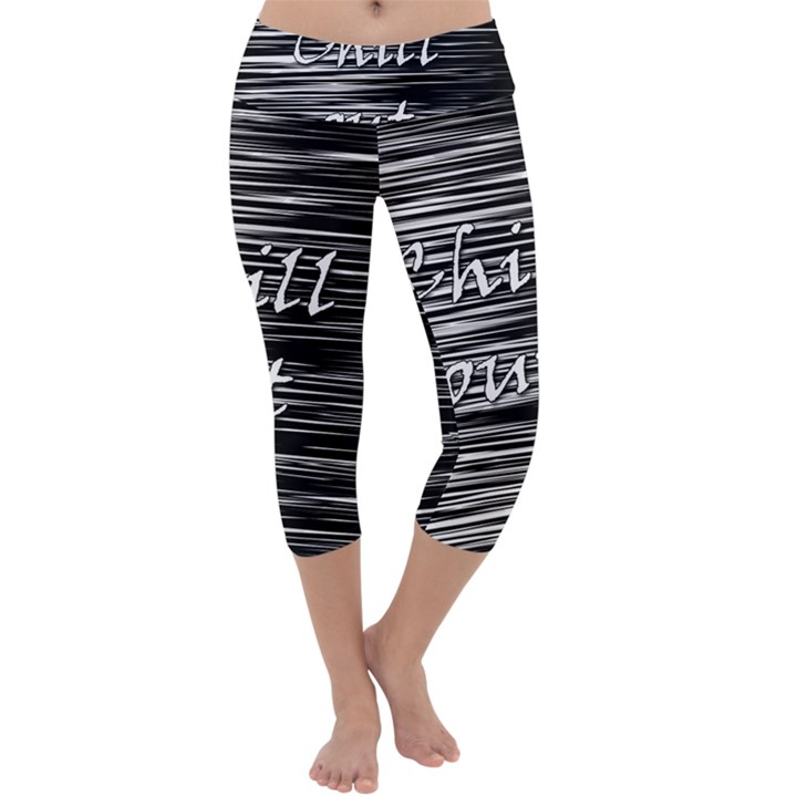 Black an white  Chill out  Capri Yoga Leggings