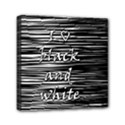 I love black and white Mini Canvas 6  x 6  View1
