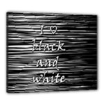 I love black and white Canvas 24  x 20