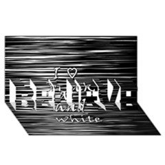 I Love Black And White Believe 3d Greeting Card (8x4)