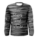I love black and white Men s Long Sleeve Tee View1