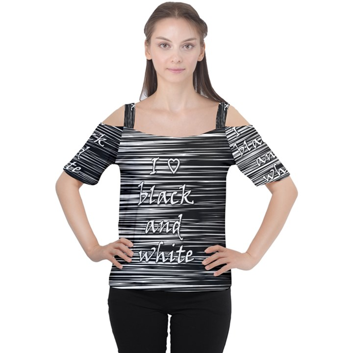 I love black and white Women s Cutout Shoulder Tee