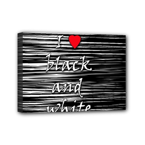 I Love Black And White 2 Mini Canvas 7  X 5