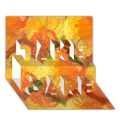 Fall Colors Leaves Pattern Take Care 3d Greeting Card (7x5) by DanaeStudio