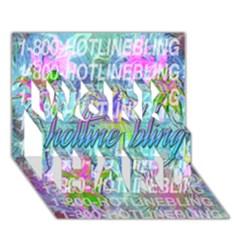Drake 1 800 Hotline Bling Work Hard 3d Greeting Card (7x5) by Onesevenart