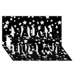 Black And White Starry Pattern Laugh Live Love 3d Greeting Card (8x4) by DanaeStudio