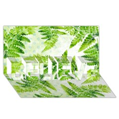 Fern Leaves Believe 3d Greeting Card (8x4) by DanaeStudio