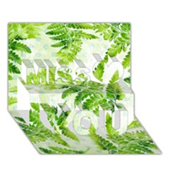 Fern Leaves Miss You 3d Greeting Card (7x5) by DanaeStudio