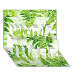 Fern Leaves WORK HARD 3D Greeting Card (7x5)