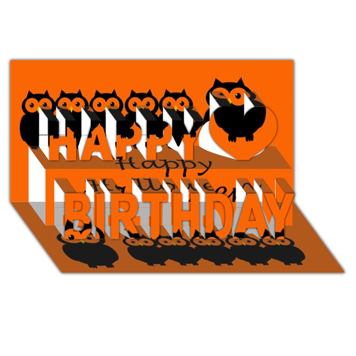 Happy Halloween - owls Happy Birthday 3D Greeting Card (8x4)
