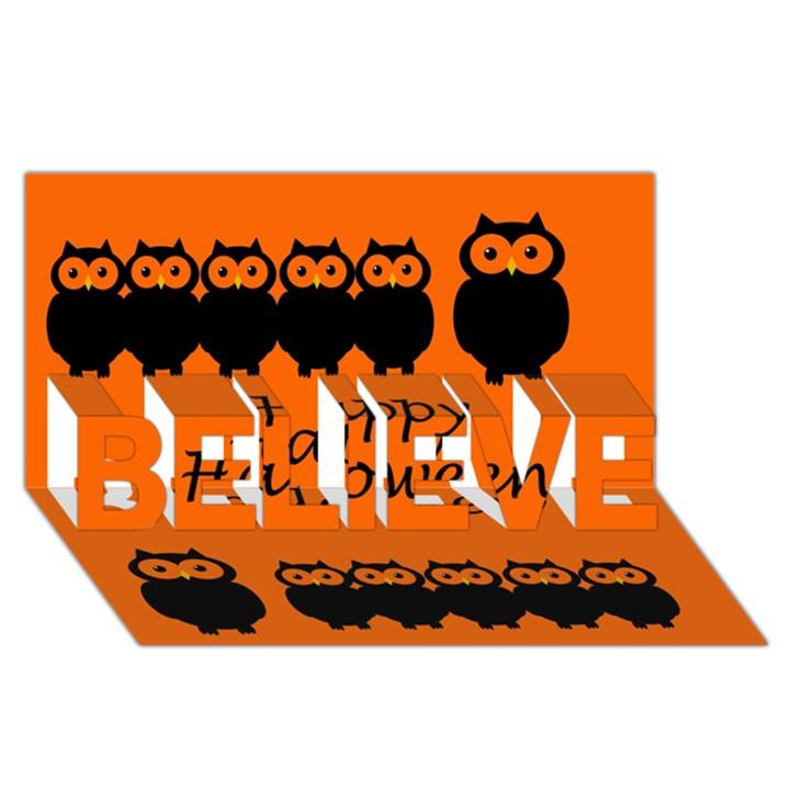 Happy Halloween - owls BELIEVE 3D Greeting Card (8x4)