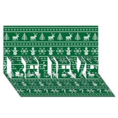 Ugly Christmas Believe 3d Greeting Card (8x4) by Onesevenart