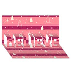 Pink Xmas Believe 3d Greeting Card (8x4) by Valentinaart