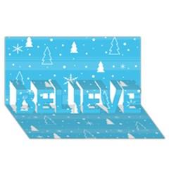 Blue Xmas Believe 3d Greeting Card (8x4) by Valentinaart