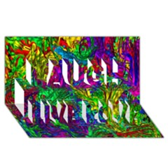 Hot Liquid Abstract A Laugh Live Love 3d Greeting Card (8x4) by MoreColorsinLife