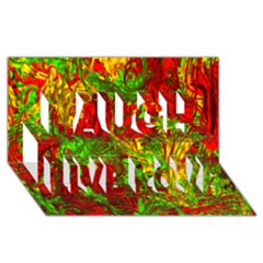 Hot Liquid Abstract C Laugh Live Love 3d Greeting Card (8x4) by MoreColorsinLife