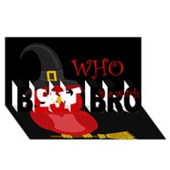 Who Is A Witch?   Red Best Bro 3d Greeting Card (8x4) by Valentinaart