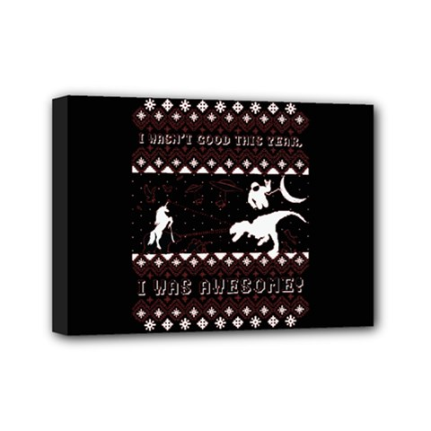 I Wasn t Good This Year, I Was Awesome! Ugly Holiday Christmas Black Background Mini Canvas 7  X 5  by Onesevenart