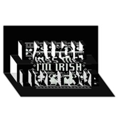 Kiss Me I m Irish Ugly Christmas Black Background Laugh Live Love 3D Greeting Card (8x4) by Onesevenart