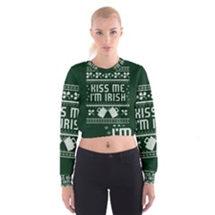 Kiss Me I m Irish Ugly Christmas Green Background Women s Cropped Sweatshirt by Onesevenart
