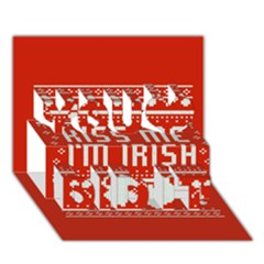 Kiss Me I m Irish Ugly Christmas Red Background You Did It 3d Greeting Card (7x5) by Onesevenart