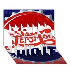 Pepsi Cola You Did It 3d Greeting Card (7x5) by Onesevenart