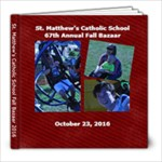 St. Matthew s Fall Bazaar 2016 - 8x8 Photo Book (20 pages)
