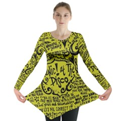 Panic! At The Disco Lyric Quotes Long Sleeve Tunic  by Onesevenart