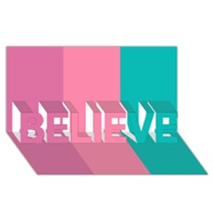 Pink Blue Three Color Believe 3d Greeting Card (8x4)