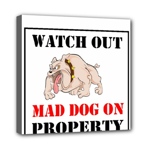 Watch Out Mad Dog On Property Mini Canvas 8  X 8  by Onesevenart