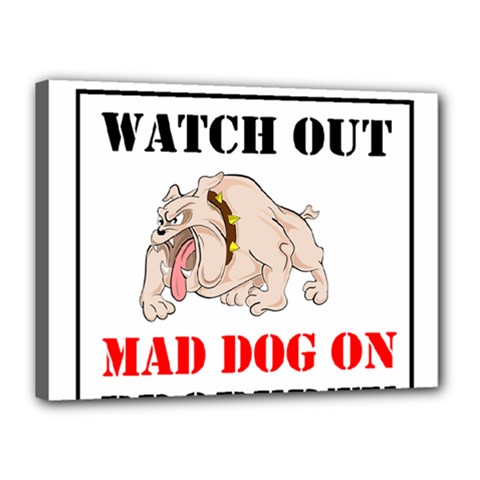 Watch Out Mad Dog On Property Canvas 16  X 12  by Onesevenart