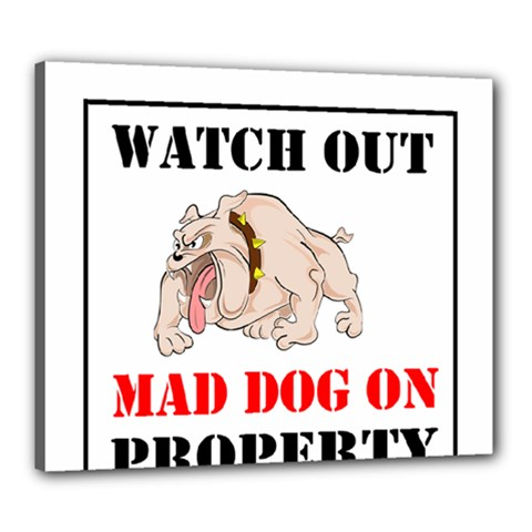 Watch Out Mad Dog On Property Canvas 24  X 20  by Onesevenart