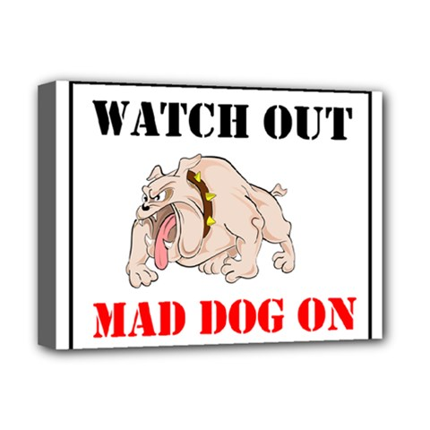 Watch Out Mad Dog On Property Deluxe Canvas 16  X 12   by Onesevenart