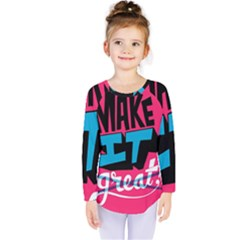 Make It Kids  Long Sleeve Tee