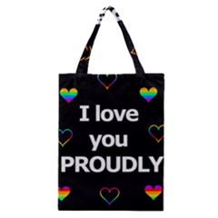 Proudly Love Classic Tote Bag by Valentinaart