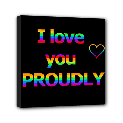 I Love You Proudly Mini Canvas 6  X 6  by Valentinaart