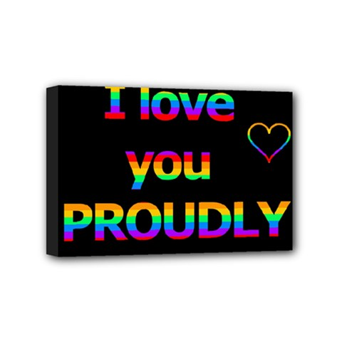 I Love You Proudly Mini Canvas 6  X 4  by Valentinaart
